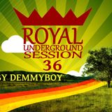 Royal Underground Session Vol.36 - Mixed by Demmyboy