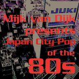 Mijk van Dijk presents Japan City Pop of the 80s