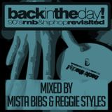 Mista Bibs & Reggie Styles - Back In The Day Promo Mix (Throwback R&B & Hip Hop)
