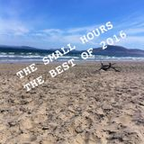 The Small Hours: Special Edition - Best Of 2016