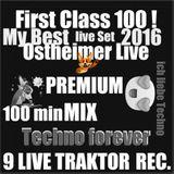 First Class 100 ...Pemium Mix !...100 min Best Analog Tracks ...Ostheimer Traktor Ableton Rec.
