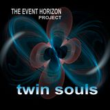 The Event Horizon Project - twin souls