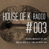 House Of K Radio 003 - 2nd Hour: Guestmix by DJ Bushman
