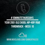 #10MinuteThursdays - Year 2001 Old Skool Hip-Hop/R&B Throwback (Week 10)