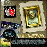 "TEATRU RADIOFONIC SERIAL   ...  ""Fundaţia"" -de- Isaac Asimov - Partea a 7 a"