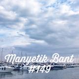 Manyetik Bant #149 (03.01.2017 - 96.2 Radyo Eksen, Istanbul)