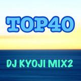 TOP40 DJ KYOJI MIX 2