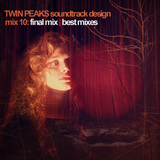 Twin Peaks Soundtrack Design Mix 10: Best Mixes