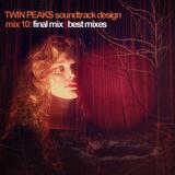 Twin Peaks Soundtrack Design Mix 10: Best Mixes