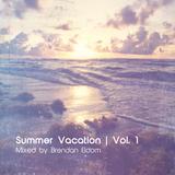 Summer Vacation | Vol.1 | Mixed by Brendan Eldom