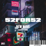 52FOR52#41- NEW WAVE - Mixed by Chang