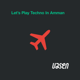 Let's Play Techno In Amman