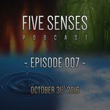 Five Senses Episode 007 by Five K
