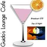Guido's Lounge Cafe Broadcast 075 Day & Night (20130809)