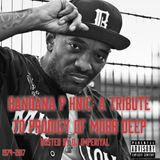 Bandana P HNIC: A Tribute to Prodigy of Mobb Deep (Hosted By DJ Imperiyal)