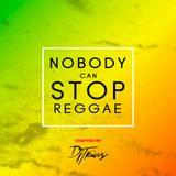 Nobody Can Stop Reggae - Dj Travis Kenya