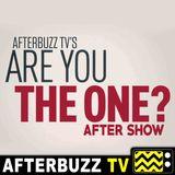 Are You The One S:7 | Nutsa Sikharulidze & Kayla Umagat guest on He Loves Me Not; Beast Mode E:7 & E