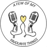 A Few of My Favourite Things Ep 21 (Feat. Saul)