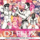 DJ FLUX - URBAN SOULSTARS MIXTAPE 2017 / pt. 1.