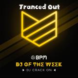 Tranced Out (BPM DJ of the Week Award Winner)