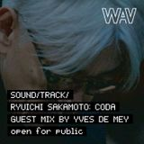 Sound/Track/ sessions. Ryuichi Sakamoto special by Yves De Mey | 20-07-18
