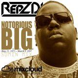 REPZ DJ - Notorious B.I.G. Birthday Mix - #Biggie #NotoriousBIG #BiggieSmalls #ripbiggiesmalls