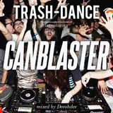 TRASH-DANCE introducing CANBLASTER