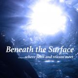 Beneath the Surface - Scientism and Dogmatism