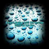 A Liquid Drum N Bass Mix Session