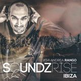 SOUNDZRISE IBIZA #episode54 by ANDREA RANGO