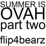 Summer is OVAH! (Part 2)