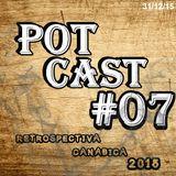 PotCast #07- Retrospectiva Canábica 2015