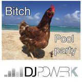 Dj Power K - BITCH-POOL PARTY