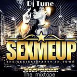 Sex me up dj set by Dj Tune