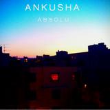 Ankusha - Mix 3 - Absolu