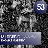 Djforum.it Podcast #53: THOMAS GANDEY