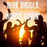 Dirk Diggla's - House Lovin'