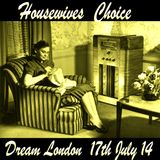 HouseWives Choice - Dream London - 17th July 2014