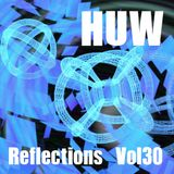 HUW - Reflections Vol30. A selection of beats and bleeps