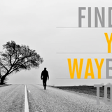 SERIES - Finding Your Way Back To God - Part 3 - Audio