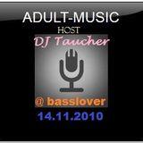 Live on Air - DJ Taucher - Adult Music - @ basslover (14.11.2010)