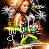 GO FI HER (REGGAE MIX 2010) - mixed by DJ Philson Blenda