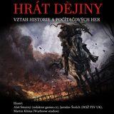 Hrát dějiny: vztah historie a počítačových her
