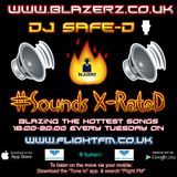 DJ SafeD - #SoundsXrated Show - Flight London FM - Tuesday - 12-12-17 - FB Live - (6-8pm GMT)