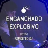 Enganchado Explosivo Noviembre 2015 - Surditto Dj