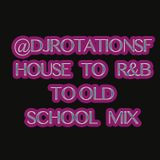 @DJROTATIONSF HOUSE MIX TO R&B TO OLD SCHOOL MIX