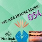 We Are House Music 054