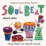 Soul Beat on Sound Cloud (Crush) (2017-04-29)