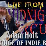 LIVE from the Midnight Circus Featuring Adam Holt