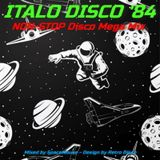 Italo Disco '84 Non-Stop Disco Mega Mix (Mixed by SpaceMouse) 2018